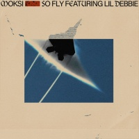 Moksi, Lil Debbie So Fly