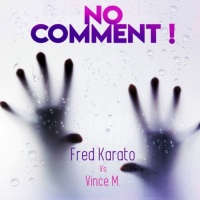 Fred Karato Vs Vince M No Comment