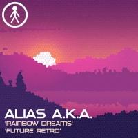 Alias Aka Rainbow Dreams/Future Retro