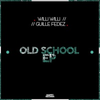 Willi Willi, Guille Fedez Old School EP