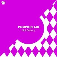 Pumpkin Air Nul Factory