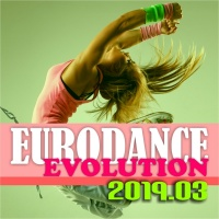 Various Artists Eurodance Evolution 2019.03