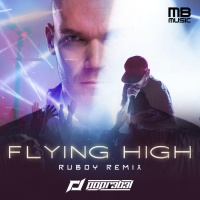 Popr3b3l, Dj Ruboy Flying High