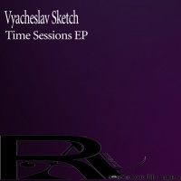 Vyacheslav Sketch Time Sessions EP
