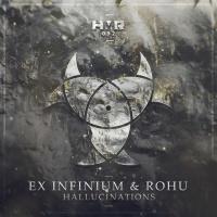 Ex Infinium & Rohu Hallucinations