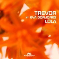 Trevor Feat Eva Donjones Lola