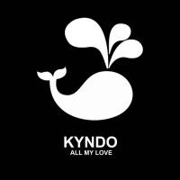 Kyndo All My Love