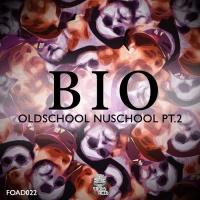 Bio Oldschool Nuschool Part 2