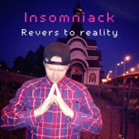 Insomniack Revers To Reality