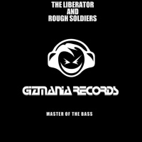 The Liberator & Rough Soldiers Master Of The Bass