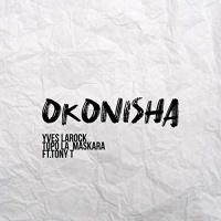 Yves Larock & Topo La Maskara feat. Tony T Okonisha