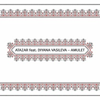 Atazar Feat Diyana Vasileva Amulet