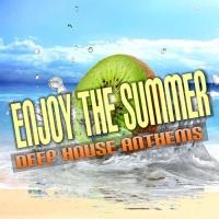 VA Enjoy The Summer - Deep House Anthems