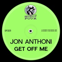 Jon Anthoni Get Off Me