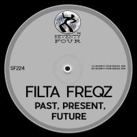 Filta Freqz Past, Present, Future