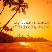 Barby G vs Karl8 & Andrea Monta Wherever You Will Go