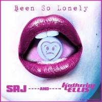 Srj & Katherine Ellis Been So Lonely