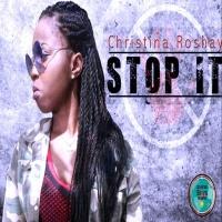 Christina Roshay Stop It