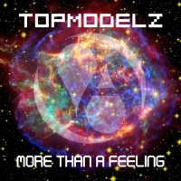 Topmodelz More Than A Feeling