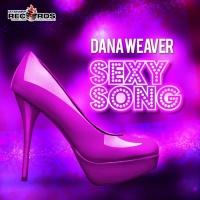 Dana Weaver Sexy Song