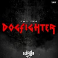 Dj Mad Dog & Dave Revan Dogfighter