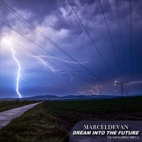 MarcelDeVan Dream into the Future: The Synth Dance, Pt. II
