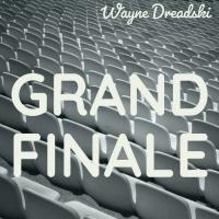 Wayne Dreadski Grand Finale