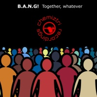 B.a.n.g! Together Whatever