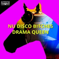 Nu Disco Bitches Drama Queen