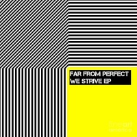 Far From Perfect We Strive EP