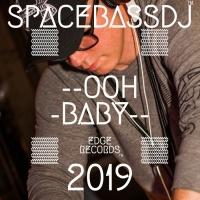 Spacebassdj Ooh Baby