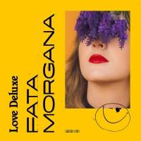 Love Deluxe Fata Morgana