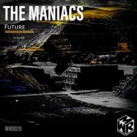 The Maniacs Future
