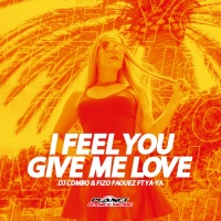 Dj Combo & Fizo Faouez Feat Ya-ya I Feel You Give Me Love
