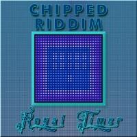 Royal Timer Chipped Riddim