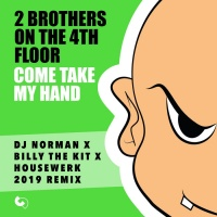 2 Brothers On The 4th Floor Come Take My Hand