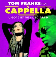 Tom Franke feat. Cappella U Got 2 Let The Music 2k19