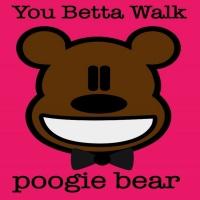 Poogie Bear You Better Walk