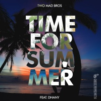 Two Mad Bros feat. Dhany Time For Summer