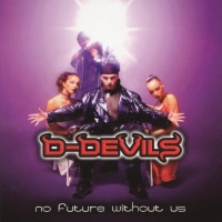 D-devils No Future Without Us
