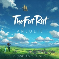 TheFatRat & Anjulie Close To The Sun