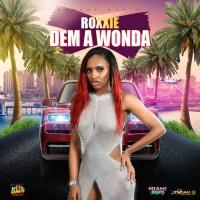 Roxxie Dem A Wonda
