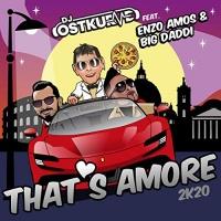 DJ Ostkurve ft. Enzo Amos & Big Daddi That's Amore 2K20