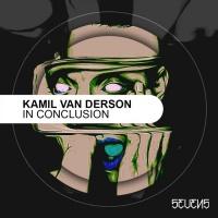 Kamil Van Derson In Conclusion EP