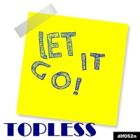 Topless Let It Go! EP