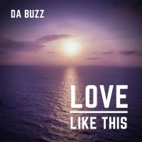 Da Buzz Love Like This