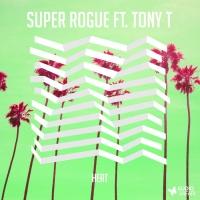 Super Rogue ft. Tony T Heat