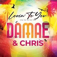Damae & Chris Lovin to You (Na Na Na Nei Na)