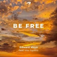Edward Maya feat. Vika Jigulina Be Free