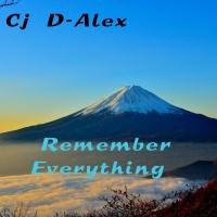 Cj D-alex Remember Everything